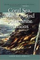 History of United States Naval Operations in World War II: Coral Sea, Midway and Submarine Actions, May 1942-August 1942 v. 4