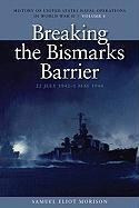 History of United States Naval Operations in World War II: Breaking the Bismark's Barrier, 22 July 1942-1 May 1944 v. 6
