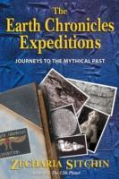 The Earth Chronicles Expeditions  Journeys to the Mythical Past