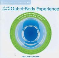 How to Have an Out-of-Body Experience