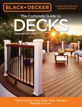 The Complete Guide to Decks (Black & Decker)