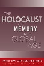 The Holocaust and Memory in the Global Age