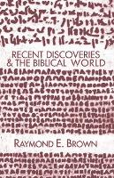 Recent Discoveries and the Biblical World