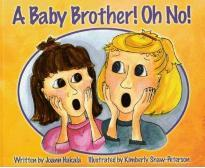 A Baby Brother! Oh No!