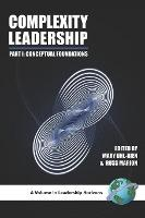 Complexity Leadership: Conceptual Foundations Pt. 1