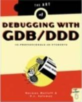 The Art of Debugging with GDB and DDD for Professionals and Students