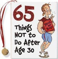65 Things Not to Do After Age 30