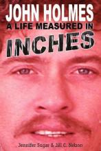 John Holmes, a Life Measured in Inches
