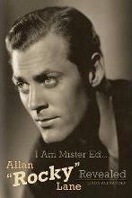 I Am Mister Ed...Allan Rocky Lane Revealed