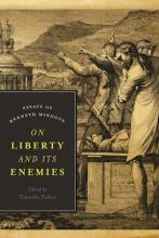 On Liberty and Its Enemies