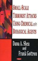 Small-Scale Terrorist Attacks Using Chemical and Biological Agents