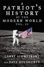 A Patriot's History of the Modern World, Volume 2