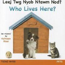 Who Lives Here? Pets (Hmong/Eng)