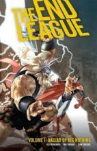 The End League Volume 1: Ballad of Big Nothing