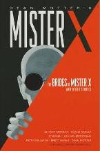Mister X: The Brides of Mister X and Other Stories: Brides of Mister X and Other Stories