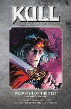 The Chronicles of Kull Volume 5: Dead Men of the Deep and Other Stories