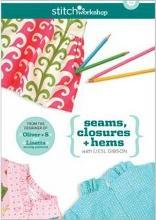 Seams Closures + Hems with Liesl Gibson