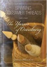 Spinning Gossamer Threads The Yarns of Orenburg