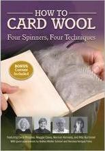 How to Card Wool Four Spinners Four Techniques