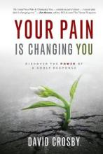Your Pain is Changing You