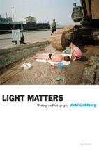 Light Matters: Writings on Photography
