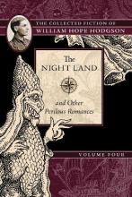 The Night Land and Other Perilous Romances
