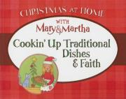 Cookin' Up Traditional Dishes & Faith