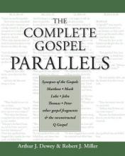 The Complete Gospel Parallels  Synopses of the Gospels Matthew, Mark, Luke, John, Thomas, Peter, Other Gospels and the Reconstructed Q Gospel
