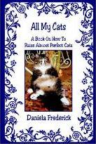 All My Cats - A Book on How to Raise Almost Perfect Cats