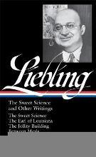 A. J. Liebling: The Sweet Science and Other Writings (Loa #191)