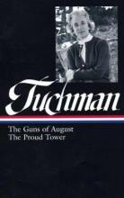 Barbara W. Tuchman: The Guns of August & the Proud Tower