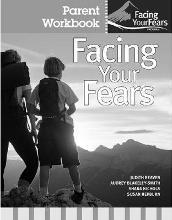 Facing Your Fears: Parent Workbook Pack
