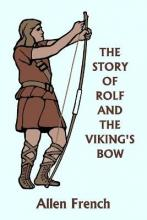 The Story of Rolf and the Viking's Bow (Yesterday's Classics)