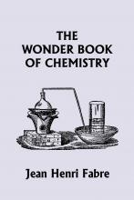 The Wonder Book of Chemistry (Yesterday's Classics)