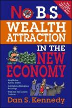 No B.S. Wealth Attraction In The New Economy