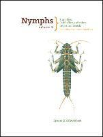 Nymphs, Stoneflies, Caddisflies, and Other Important Insects: Volume 2