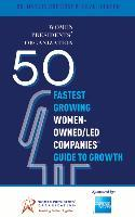 50 Fastest Growing Women-Owned/Led Companiesa[ Guide to Growth