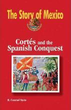 Cortes and the Spanish Conquest