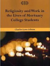 Religiosity and Work in the Lives of Mortuary College Students
