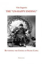 The Un-Happy Ending Re-Viewing the Cinema of Frank Capra