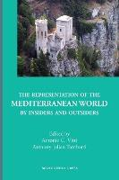 The Representation of the Mediterranean World by Insiders and Outsiders