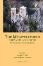 The Mediterranean Dreamed and Lived by Insiders and Outsiders