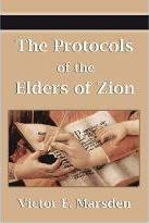 The Protocols of the Elders of Zion (Protocols of the Wise Men of Zion, Protocols of the Learned Elders of Zion, Protocols of the Meetings of the Lear