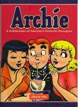 Archie: Archie: A Celebration of America's Favorite Teenagers Seven Decades of America's Favorite Teenagers... and Beyond!