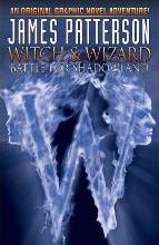 James Patterson's Witch & Wizard: Volume 1