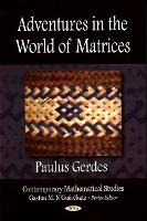 Adventures in the World of Matrices