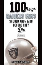 100 Things Raiders Fans Should Know & Do Before They Die