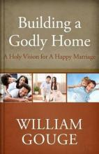 Building a Godly Home, Volume Two