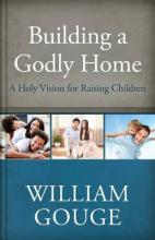 Building a Godly Home, Volume 3