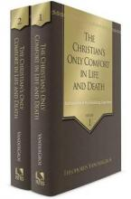 The Christian's Only Comfort in Life and Death